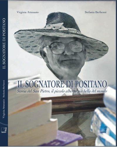 9788897202080: Il sognatore di Positano. La storia del San Pietro, il piccolo albergo più bello del mondo