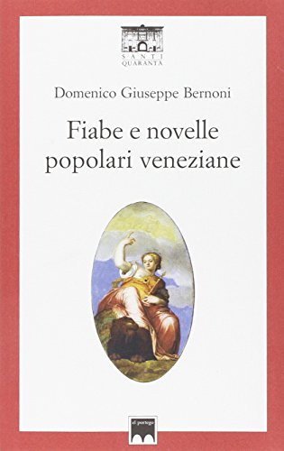 9788897210214: Fiabe e novelle popolari veneziane (Il rosone. Invenzione)
