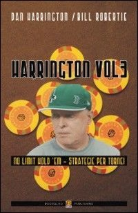 Harrington vol. 3 - No limit hold'em. Strategie per tornei (8897257046) by Dan. Robertie, Bill. Harrington