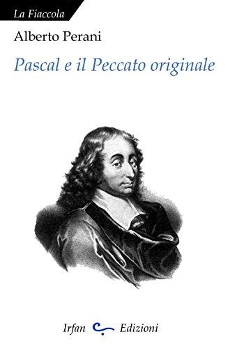 Pascal e il peccato originale. - Alberto Perani