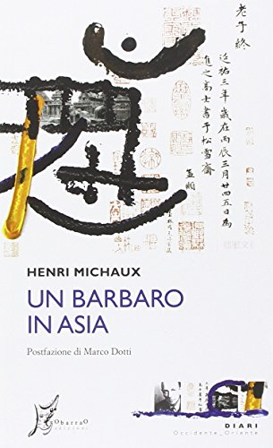 9788897332749: Un barbaro in Asia (Occidente-Oriente. Diari)