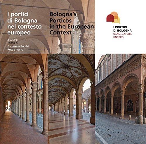 9788897356240: I portici di Bologna nel contesto europeo-Bologna's porticos in the european context. Con inserto fotografico a colori