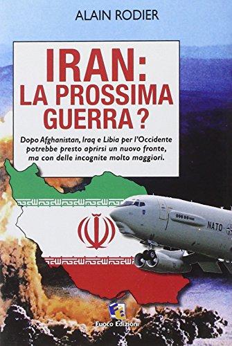 Iran: la prossima guerra?: Alain Rodier