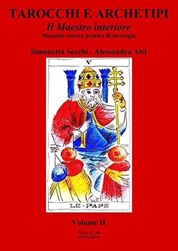 Tarocchi e archetipi. Il maestro interiore: 2: Simonetta Secchi; Alessandra