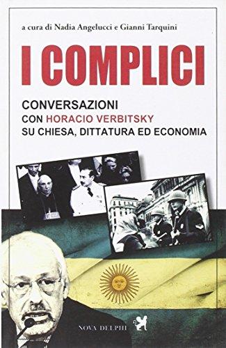 I complici. Conversazioni con Horacio Verbitsky su: Verbitsky, Horacio