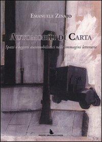 9788897385356: Automobili di carta. Spazi e oggetti automibilistici nelle immagini letterarie