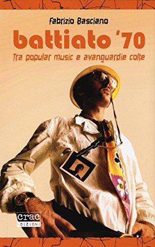 9788897389231: Battiato '70. Tra popular music e avanguardie colte