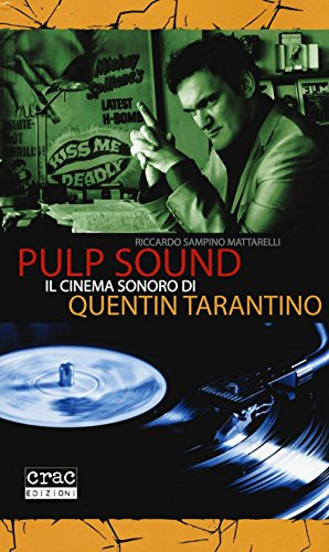 Pulp sound. Il cinema sonoro di Quentin: Riccardo Sampino Mattarelli