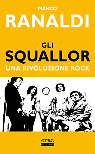 9788897389545: Gli Squallor. Una rivoluzione rock