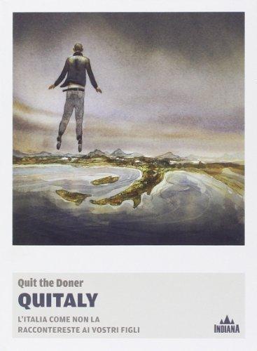 9788897404354: Quitaly. L'Italia come non la raccontereste ai vostri figli