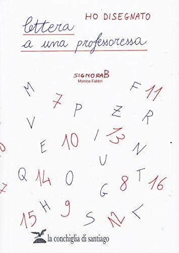 Ho disegnato lettera a una professoressa: Monica Fabbri