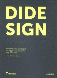 9788897412274: Didesign: ovvero niente. Strumenti critici e criticabili per leggere la produzione degli anni zero. Ediz. illustrata