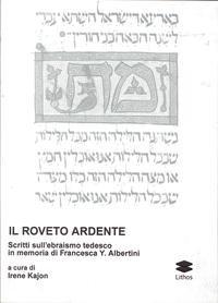 Il Roveto Ardente. Scritti sull Ebraismo Tedesco