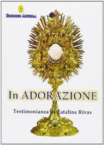 9788897420248: In adorazione. Testimonianza di Catalina Rivas