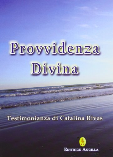 9788897420255: Provvidenza divina. Testimonianza di Catalina Rivas