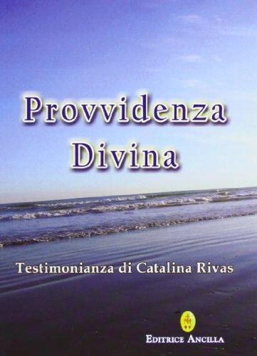 Provvidenza divina. Testimonianza di Catalina Rivas (Paperback): Catalina Rivas