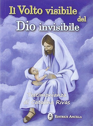 Il volto visibile del Dio invisibile. Testimonianza: Rivas, Catalina