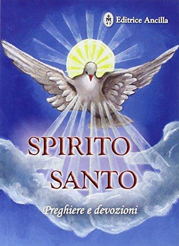 9788897420583: Spirito santo. Preghiere e devozioni (Pregare oggi)
