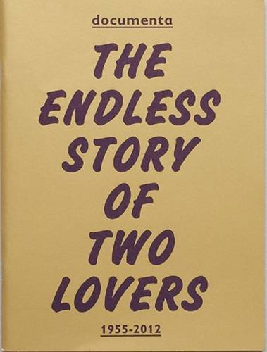 9788897503156: Documenta 1955-2012: The Endless Story of Two Lovers