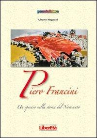 Piero Francini un operaio nella storia del: Alberto Magnani