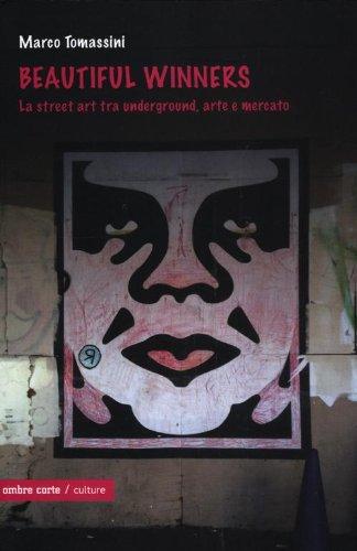 9788897522287: Beautiful winners. La street art tra underground, arte e mercato (Culture)