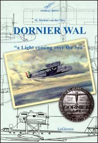 9788897530237: Dornier Wal. «A light coming over the sea» (Aeronautica)