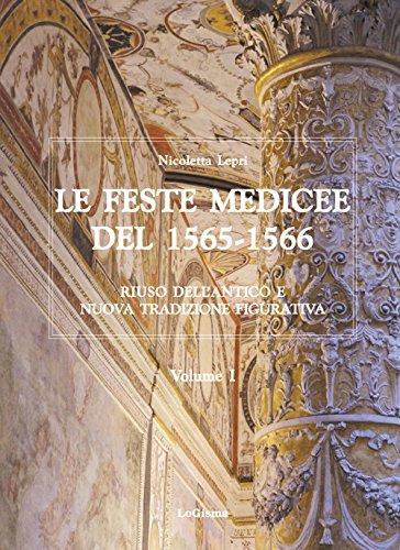 Le feste medicee del 1565-1566. Riuso dell antico e nuova tradizione figurativa (Hardback): ...