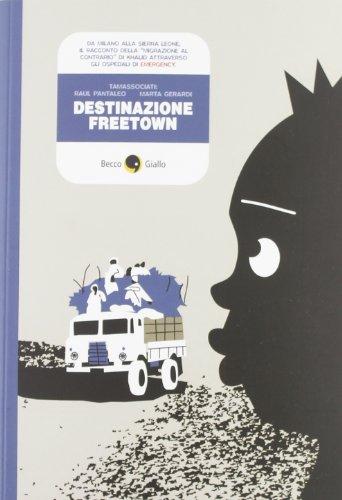 9788897555537: Graphic Novel Becco Giallo: Destinazione Freetown (Italian Edition)