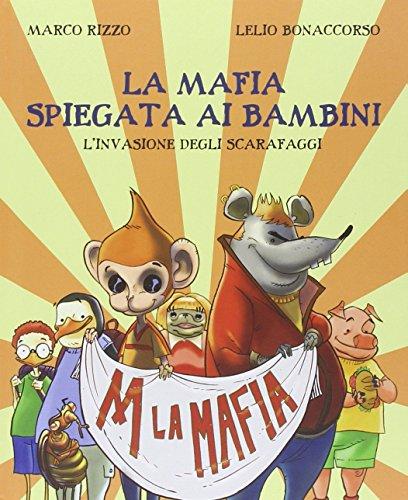 9788897555940: La mafia spiegata ai bambini. L'invasione degli scarafaggi