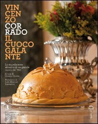 9788897564010: Vincenzo Corrado. Il cuoco galante