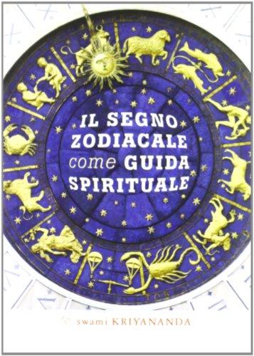 9788897586128: Il segno zodiacale come guida spirituale (Ricerca interiore)