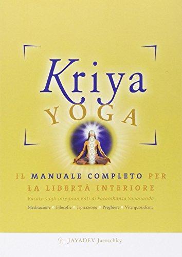 9788897586258: Kriya yoga. Il manuale completo per la libertà interiore