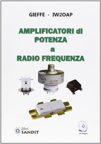 9788897599425: Amplificatori di potenza a radio frequenza. Con CD-ROM