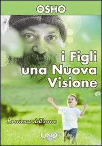 9788897623090: I figli. Una nuova visione