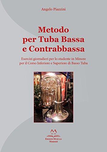 9788897629634: Metodo per tuba bassa e contrabbassa. Esercizi giornalieri per lo studente in Minore per il corso inferiore e superiore di basso tuba