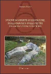 9788897632184: Nuove scoperte sulle figure, sulle parole e sulle pietre di Gioacchino da Fiore