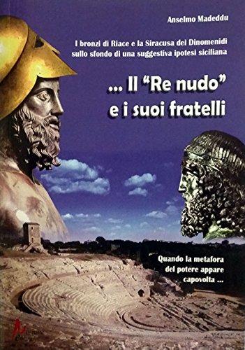 Il re nudo. I bronzi di Riace: Anselmo Madeddu