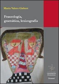 9788897683094: Fraseologia, gramática, lexicografía