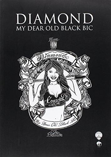 Diamond. My Dear Old Black Bic. the Collection.: Diamond