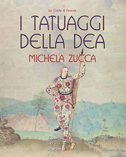 I tatuaggi della Dea.: Zucca, Michela