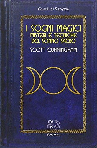 9788897688907: Sogni magici. Misteri e tecniche del sonno sacro