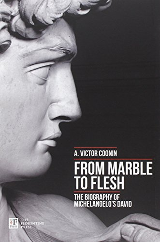 9788897696025: From Marble to Flesh. The Biography of Michelangelo's David