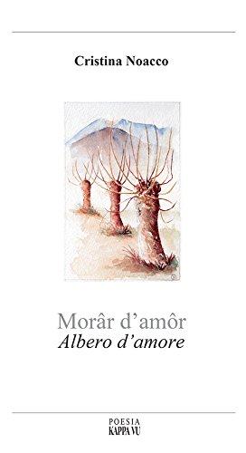 9788897705604: Morâr d'amôr-Albero d'amore. Testo italiano, francese, friulano e triestino