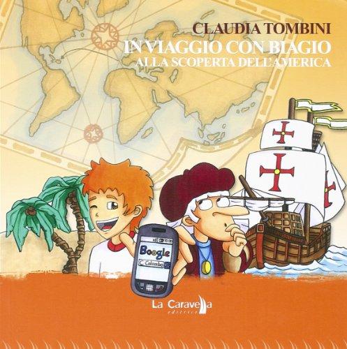 9788897733690: In viaggio con Biagio. Alla scoperta dell'America