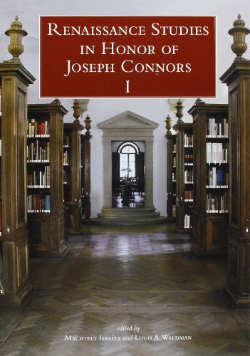9788897737056: Renaissance studies in honor of Joseph Connors. Ediz. inglese, italiana e francese