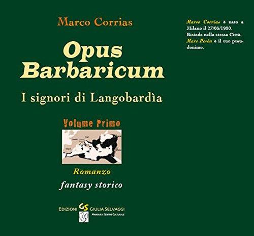 9788897739272: Opus Barbaricum. I signori di Langobardìa