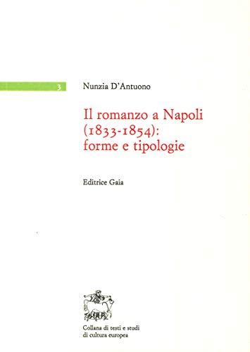 Il Romanzo a Napoli (1833-1854). Forme e Tipologie (Book): Napoli;D'Antuono, Nunzia