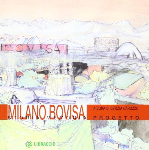 9788897748007: Milano Bovisa. Storia memoria progetto