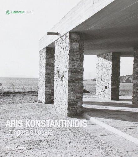 9788897748106: Aris Konstantinidis. La figura e l'opera