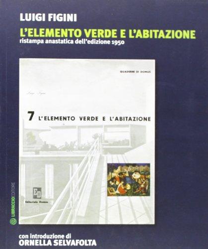 L'elemento «verde» e l'abitazione (rist. anast. 1950): Luigi Figini